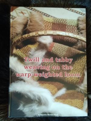 The book I wrote in english about twill and tabby weaving on the warp-weighted loom